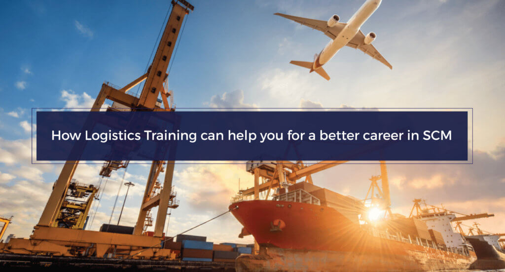 How Logistics Training Can Help You For A Better Career In SCM - Transglobe Academy