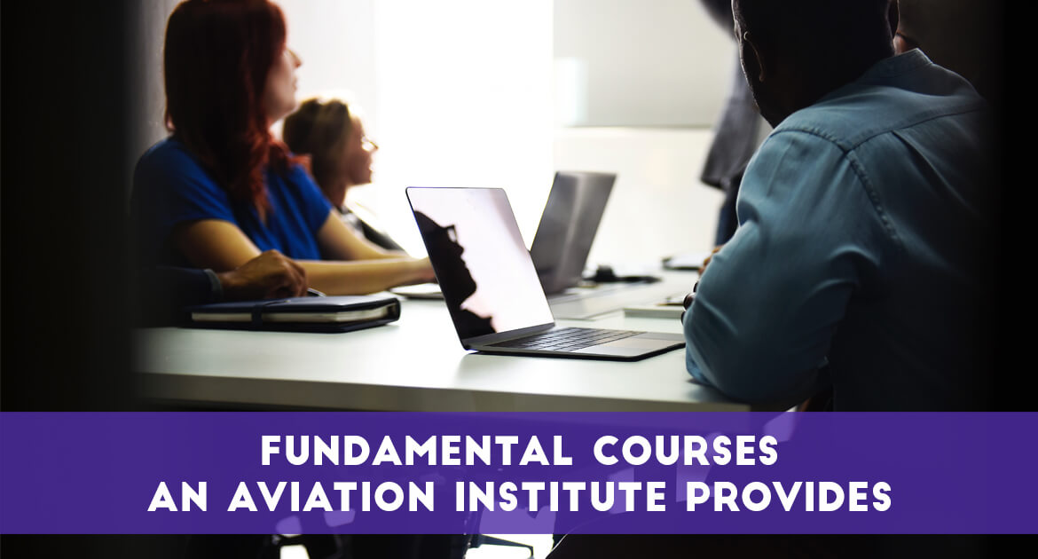 Fundamental Courses An Aviation Institute Provides - Transglobe Academy